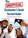 The Unofficial Facebooker's Social Survival Guide (MP3)