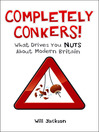 Completely Conkers (eBook): What Drives you Nuts About Modern Britain