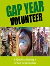 Gap Year Volunteer (MP3): A Guide to Making it a Year to Remember