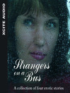Strangers on a Bus (MP3): A Collection of Four Erotic Stories