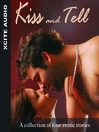 Kiss and Tell (MP3): A Collection of Four Erotic Stories