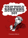 What Would Dickens Do? (eBook)