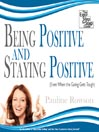 Being Positive and Staying Positive (MP3): Even When the Going Gets Tough