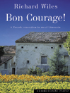 Bon Courage (eBook): A French Renovation in Rural Limousin