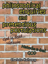 Philosophical Enquiries and Pretentious Postulations (eBook)