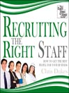 Recruiting the Right Staff (MP3): How to Get the Best People for Your Business