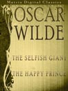 Oscar Wilde (MP3): The Selfish Giant, The Happy Prince