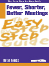 The Easy Step by Step Guide to Fewer,Shorter,Better Meetings (eBook)