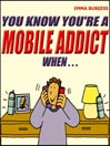 You Know You're a Mobile Addict When... (MP3)