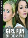 Girl Fun Selections, Volume 2 (MP3): A Collection of Four Erotic Stories