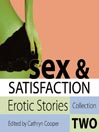 Sex and Satisfaction: Erotic Stories (MP3): Collection Two