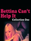 Bettina Can't Help It (MP3): Collection One