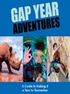 Gap Year Adventures (MP3): A Guide to Making it a Year to Remember