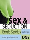 Sex and Seduction: Erotic Stories (MP3): Collection One