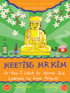 Meeting Mr Kim (eBook): or How I Went to Korea & Learned to Love Kimchi