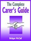 The Complete Carer's Guide (MP3): Being a Carer, Carer Jobs, Carer Allowances, Home Carers and More