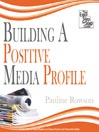 Building a Positive Media Profile (MP3): The Easy Step by Step Guide