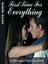 First Time for Everything (MP3): A Collection of Four Erotic Stories