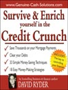 Survive and Enrich Yourself in the Credit Crunch (MP3)