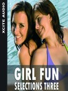 Girl Fun Selections, Volume 3 (MP3): A Collection of Four Erotic Stories