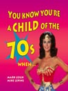 You Know You're a Child of the 70's When... (MP3)
