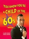 You Know You're a Child of the 60's When... (MP3)