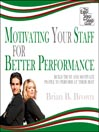 Motivating Your Staff for Better Performance (MP3): Build Trust and Motivate People