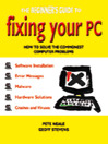 The Beginner's Guide to Fixing Your PC (eBook): How to Solve the Commonest Computer Problems