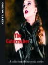 The Gatecrasher (MP3): A Collection of Four Erotic Stories