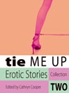 Tie Me Up: Erotic Stories (MP3): Part 2