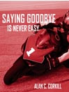 Saying Goodbye is Never Easy (MP3): The Motorcycling Diary of First Time TT Competitor Axel Warlow