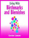 Living with Birthmarks and Blemishes (MP3)
