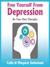 Free Yourself from Depression (MP3): Be Your Own Therapist