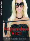 Neighbourhood Watch (MP3): A Collection of Five Erotic Stories