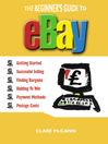 The Beginner's Guide to Buying and Selling on eBay (eBook)