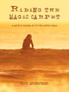 Riding the Magic Carpet (eBook): A Surfer's Odyssey in Search of the Perfect Wave