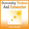 Overcoming Tiredness and Exhaustion (MP3)