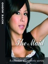 The Maid (MP3): A Collection of Four Erotic Stories