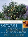 Snowball Oranges (MP3): One Mallorcan Winter