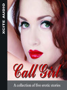 Call Girl (MP3): A Collection of Five Erotic Stories