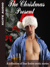 The Christmas Present (MP3): A Collection of Four Festive Erotic Stories