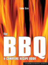 The BBQ & Campfire Recipe Book [electronic resource]