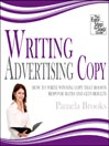 Writing Advertising Copy (MP3): How to Write Winning Copy that Boosts Response Rates and Gets Results