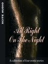 All Right on the Night (MP3): A Collection of Four Erotic Stories