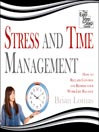 Stress and Time Management (MP3): How to Reclaim Control and Redress Your Work-Life Balance