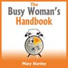 The Busy Woman's Handbook (MP3): Unabridged