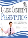 Giving Confident Presentations (MP3): Improve Your Public Speaking and Get the Results You Want
