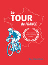 Le Tour de France (eBook): The Greatest Race in Cycling History