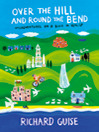 Over the Hill and Round the Bend (eBook): Misadventures on a Bike in Wales