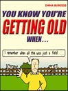 You Know You're Getting Old When... (MP3)